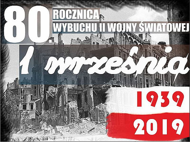 1 Września 2019 R 80 Rocznica Wybuchu Ii Wojny światowej